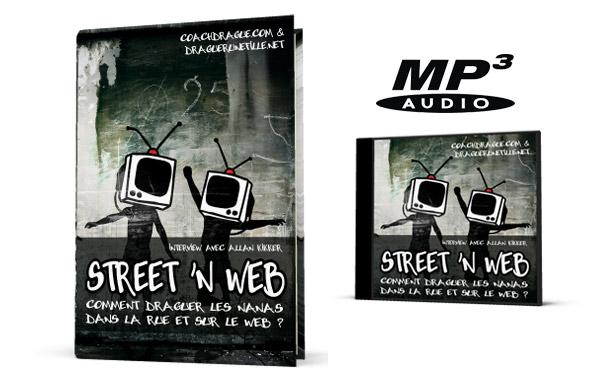 Street 'N Web: comment draguer dans la rue et sur internet?